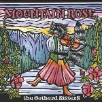 The Gothard Sisters: Mountain Rose