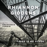 Rhiannon Giddens & Francesco Turrisi: there is no Other